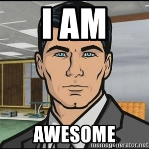 Archer - I AM AWESOME