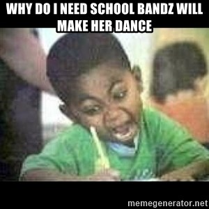 Black kid coloring - Why do I need school bandz will make her dance