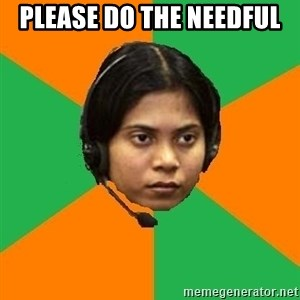 Stereotypical Indian Telemarketer - PLEASE DO the needful