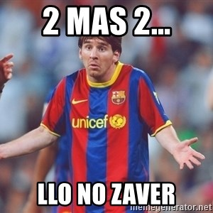 Messi 3 - 2 mas 2... LLo NO zAver
