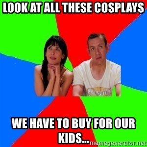 parents cosplayers - Look at all these cosplays we have to buy for our kids...
