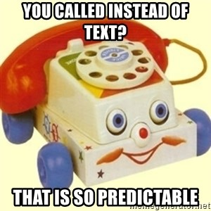 Sinister Phone - You called instead of text? that is so predictable