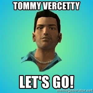 Terrible Tommy - tOMMY vERCETTY lET'S GO!