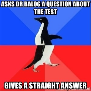 Socially Awkward to Awesome Penguin - Asks Dr Balog a Question about the test Gives a Straight Answer