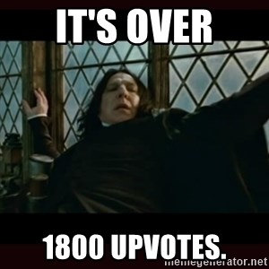 Surprised Snape - It's over 1800 upvotes.