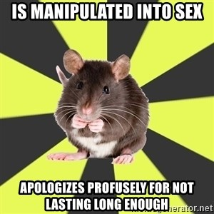 Survivor Rat - Is manipulated into sex apologizes profusely for not lasting long enough
