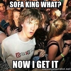 -Sudden Clarity Clarence - sofa king what? now i get it