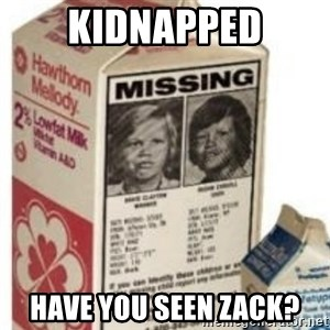 Big Milk Carton - KIDNAPPED HAVE YOU SEEN ZACK?
