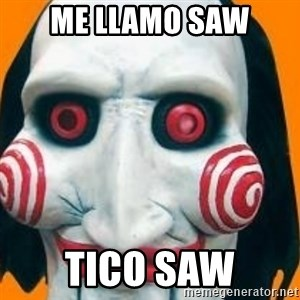 Jigsaw from saw evil - me llamo saw tico saw