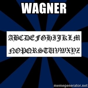 Gothic Font - WAGNER