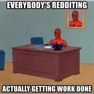 Spiderman Desk - everybody's redditing actually getting work done