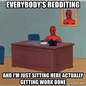 Spiderman Desk - everybody's redditing and I'm just sitting here actually getting work done