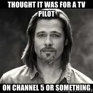 Brad Pitt Chanel - Thought it was for a tv pilot on Channel 5 or something