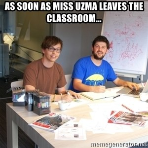 Naive Junior Creatives - AS SOON AS MISS UZMA LEAVES THE CLASSROOM...