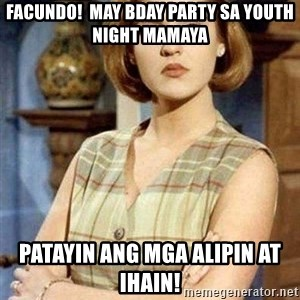 KONTRABIDA - FACUNDO!  may bday party sa youth night mamaya patayin ang mga alipin at ihain!
