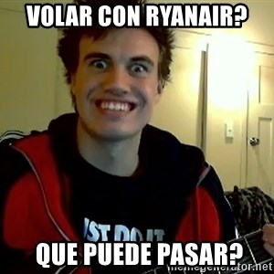 I DONT GIVE A FUCK /sexwithoutpermission - volar con ryanair?  que puede pasar?