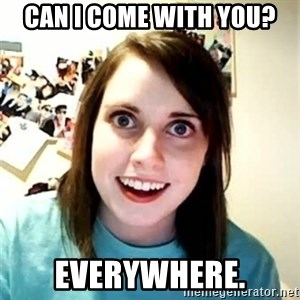 Overly Attached Girlfriend 2 - can i come with you? everywhere.