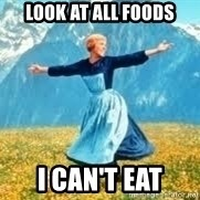 Look at all these - Look at all foods i can't eat