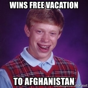 Bad Luck Brian - wins free vacation to afghanistan