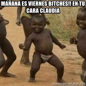 Success African Kid - mañana es viernes bitches!! en tu cara claudia