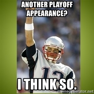 tom brady - Another playoff appearance? I think so.