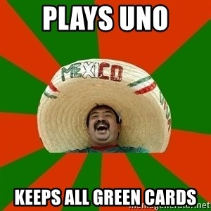 Mexico - Plays uno  Keeps all green cards