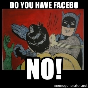 Batman Slappp - do you have facebo NO!