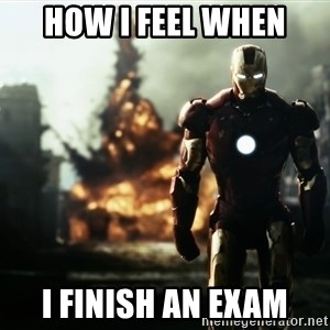 iron man explosion - How I feel when I finish an exam