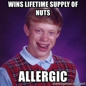 Bad Luck Brian - wins lifetime supply of nuts allergic