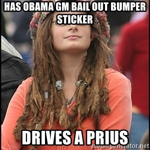 COLLEGE LIBERAL GIRL - Has obama gm bail out bumper sticker drives a prius