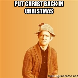 TIPICAL ABSURD - PUT CHRIST BACK IN CHRISTMAS