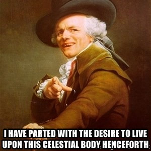 Joseph Ducreux - i have parted with the desire to live upon this celestial body henceforth