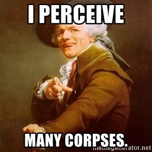 Joseph Ducreux - I PERCEIVE  many corpses.