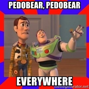 Everywhere - PEDOBEAR, PEDOBEAR EVERYWHERE