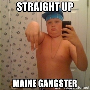 Cookie Gangster - Straight up maine gangster
