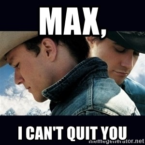 Can't Quit You - MAX, I can't quit you