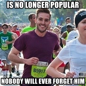 Ridiculously photogenic guy (Zeddie) - Is no longer popular nobody will ever forget him