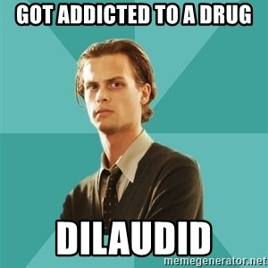 spencer reid - Got addicted to a drug Dilaudid