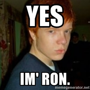 Flame_haired_Poser - yes im' ron.