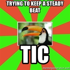 Tourette's Toucan - Trying to keep a steady beat tic