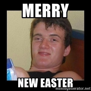 Weed Guy Walter - merry  new easter
