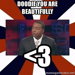 CRIS CARTER'S COME ON MAN!  - doodie you are beautifully <3