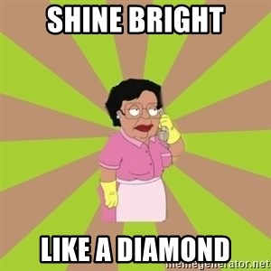 Consuela Family Guy - Shine Bright Like a diamond