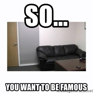 casting couch - SO... You want to be famous