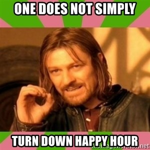 lotr - One does not simply turn down happy hour