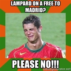 cristianoronaldo - Lampard on a free to Madrid? PLease No!!!