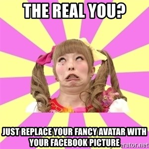 Kawaii Uguu - the real you? just replace your fancy avatar with your facebook picture