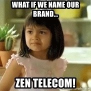 old el paso girl - What if we name our brand... zen telecom!