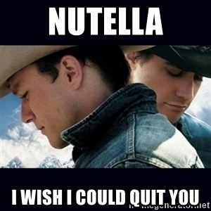 Can't Quit You - Nutella I Wish I could quit you
