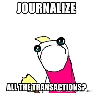 X ALL THE THINGS - Journalize  all the transactions?
